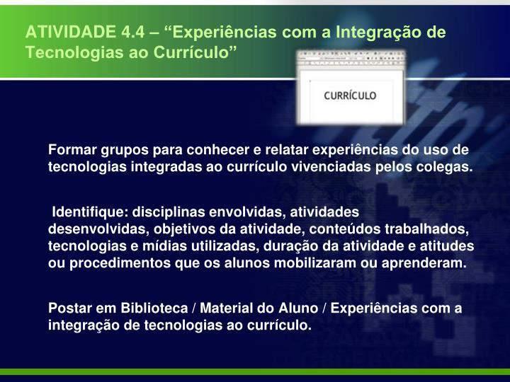 """ATIVIDADE 4.4 – """"Experiências com a Integração de Tecnologias ao Currículo"""""""