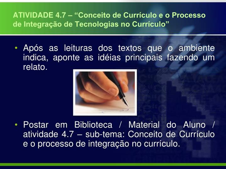 """ATIVIDADE 4.7 – """"Conceito de Currículo e o Processo de Integração de Tecnologias no Currículo"""""""