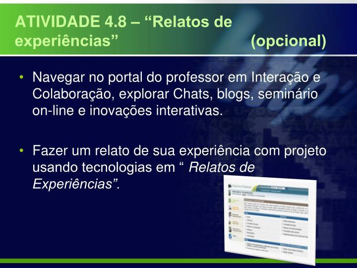 """ATIVIDADE 4.8 – """"Relatos de experiências""""                              (opcional)"""