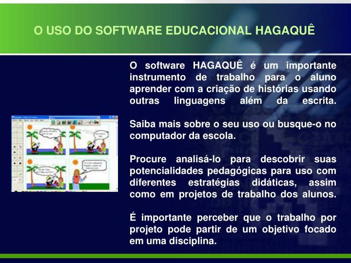 O USO DO SOFTWARE EDUCACIONAL HAGAQUÊ