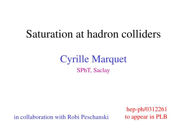 Saturation at hadron colliders