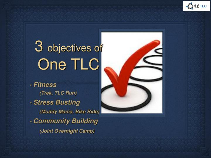 3 objectives of one tlc
