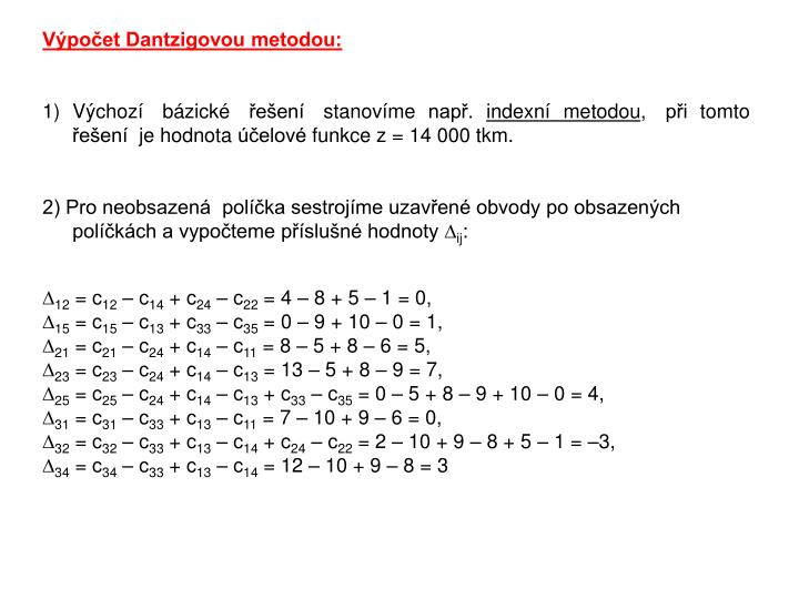 Výpočet Dantzigovou metodou: