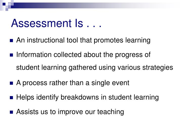 Assessment Is . . .