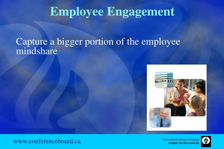 Capture a bigger portion of the employee mindshare