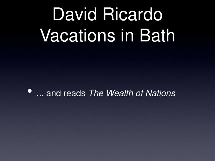 David Ricardo Vacations in Bath