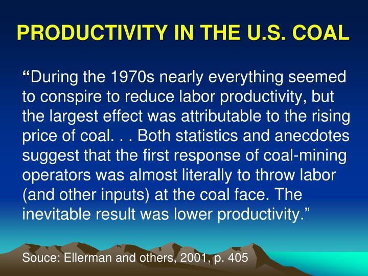 PRODUCTIVITY IN THE U.S. COAL