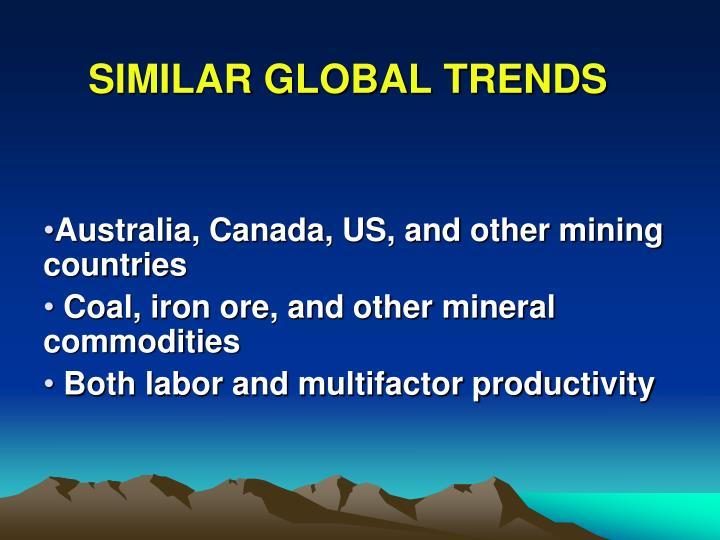 SIMILAR GLOBAL TRENDS