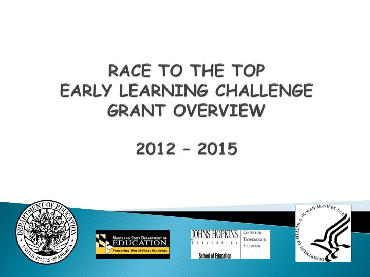 Race to the top early learning challenge grant overview 2012 2015