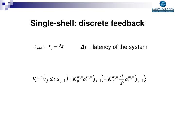 Single-shell: discrete feedback