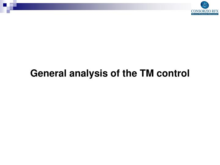 General analysis of the TM control
