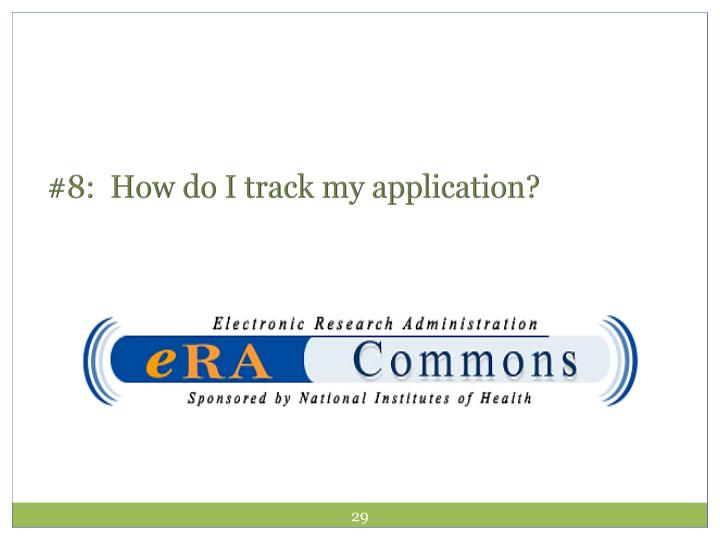 #8:  How do I track my application?
