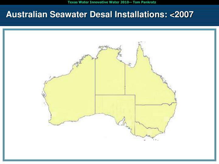 Australian Seawater Desal Installations: <2007