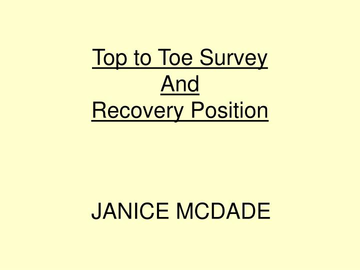 Top to toe survey and recovery position