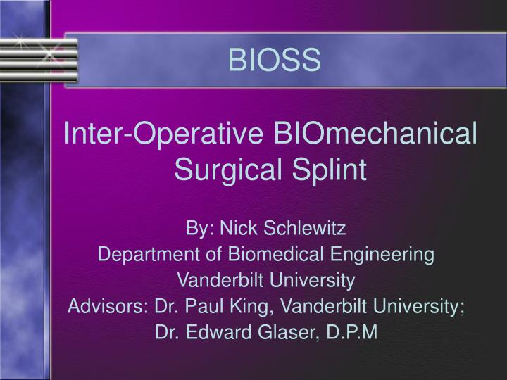 Inter operative biomechanical surgical splint