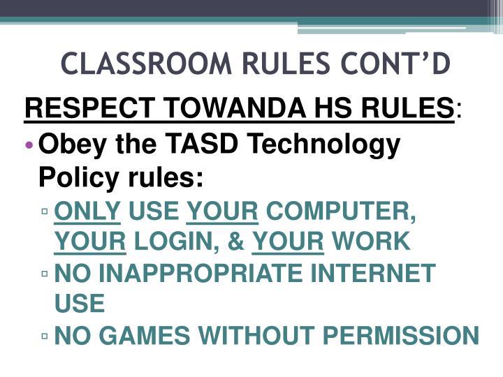 CLASSROOM RULES CONT'D