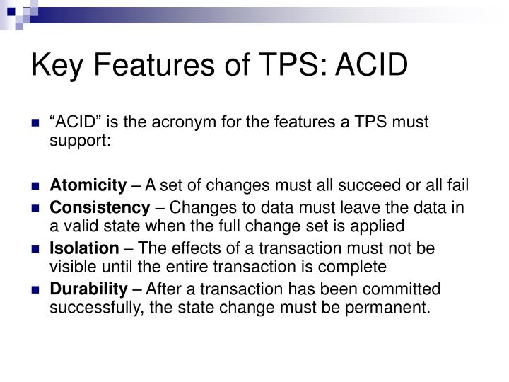 Key Features of TPS: ACID