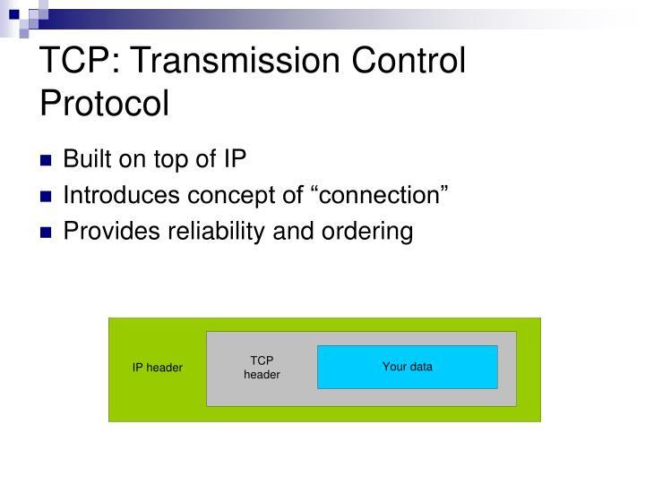 TCP: Transmission Control Protocol