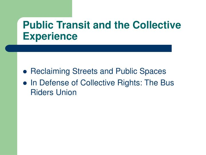 Public Transit and the Collective Experience
