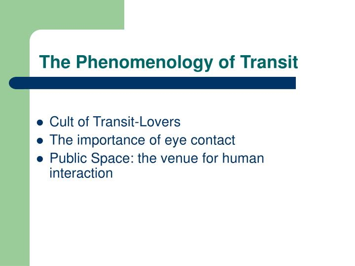 The Phenomenology of Transit