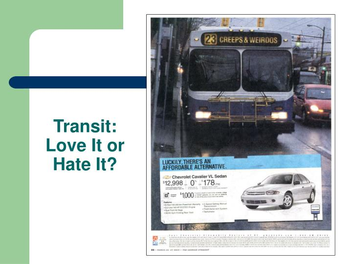 Transit: Love It or Hate It?