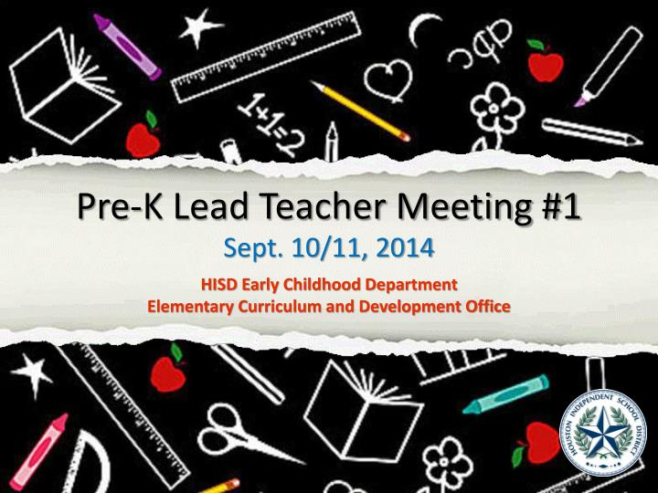 Pre k lead teacher meeting 1 sept 10 11 2014