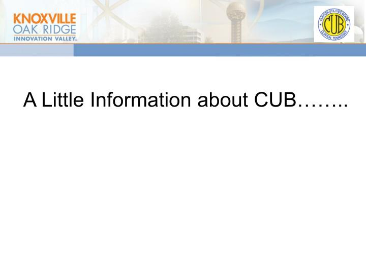 A Little Information about CUB……..