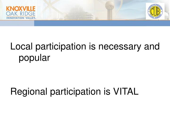 Local participation is necessary and popular