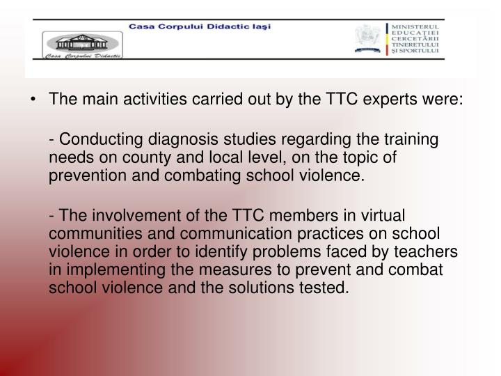 The main activities carried out by the TTC experts were: