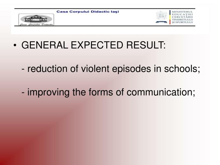 GENERAL EXPECTED RESULT: