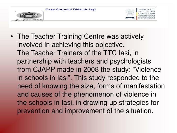 The Teacher Training Centre was actively involved in achieving this objective.