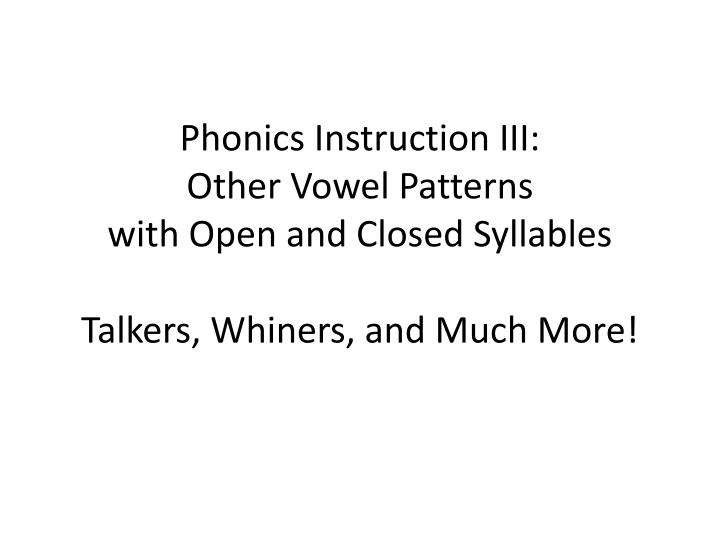 Phonics Instruction III: