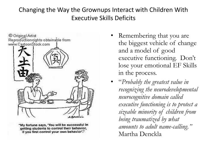 Changing the Way the Grownups Interact with Children With Executive Skills Deficits