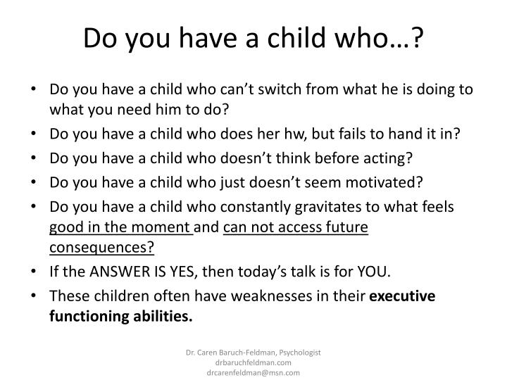 Do you have a child who…?