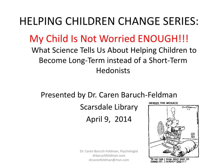 Helping children change series