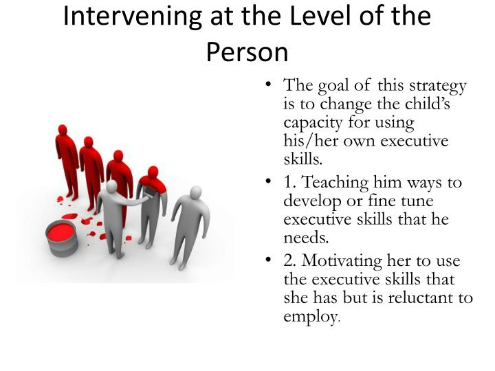 Intervening at the Level of the Person