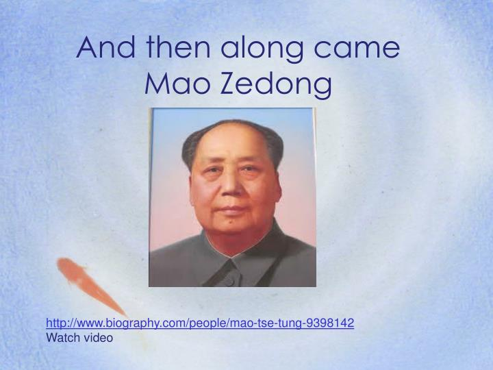 the popular ideoloagies and changes that came with mai tse tung in china With the communists and the time had come to expel the communists from china ideology, mao zedong change kuo-sin mao tse-tung and his china.