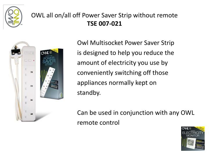 OWL all on/all off Power Saver Strip without remote