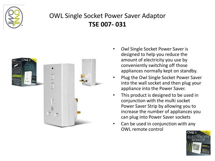 OWL Single Socket Power Saver Adaptor