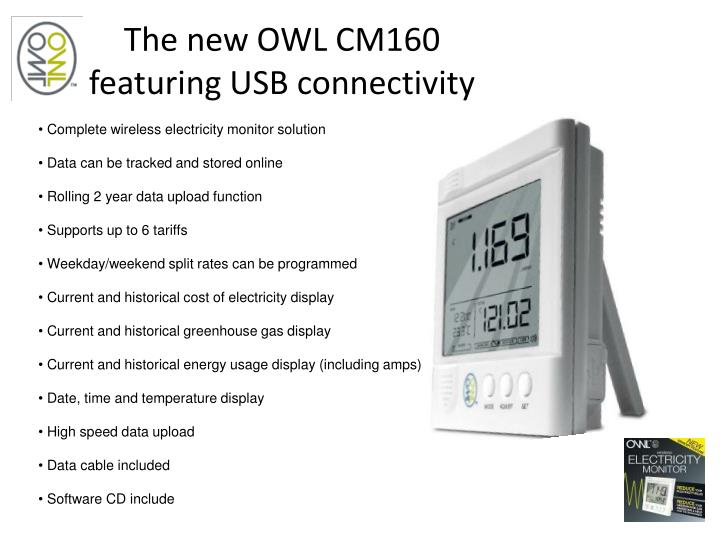 The new OWL CM160                                            featuring USB connectivity