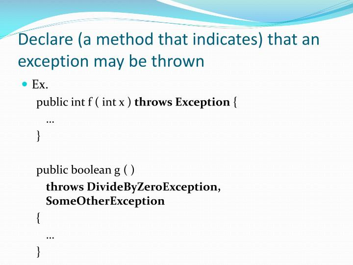 Declare (a method that indicates) that an exception may be thrown