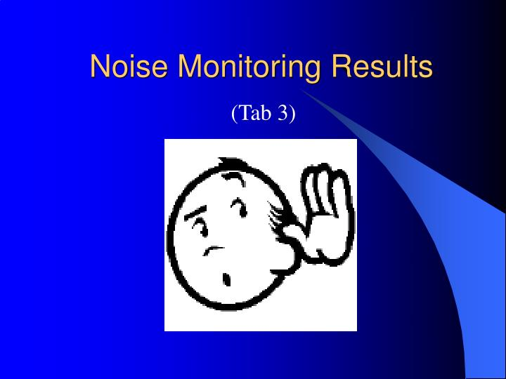 Noise Monitoring Results