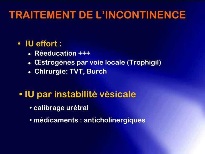 TRAITEMENT DE L'INCONTINENCE