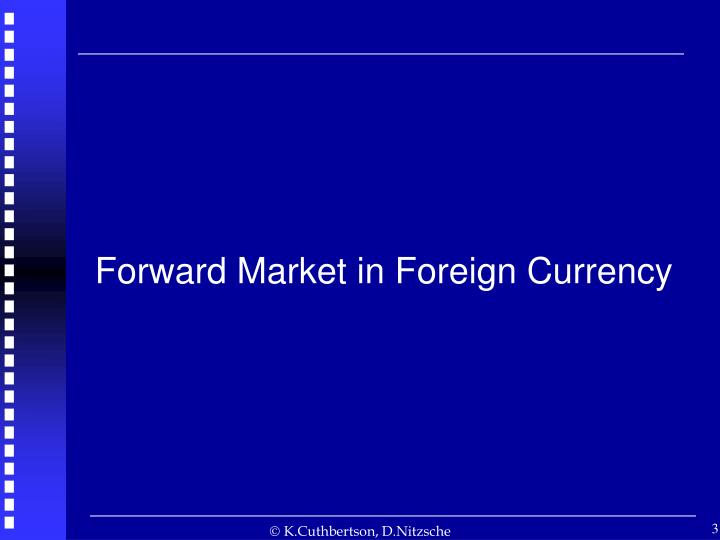 Forward market in foreign currency