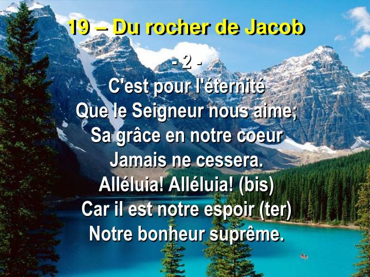 19 – Du rocher de Jacob