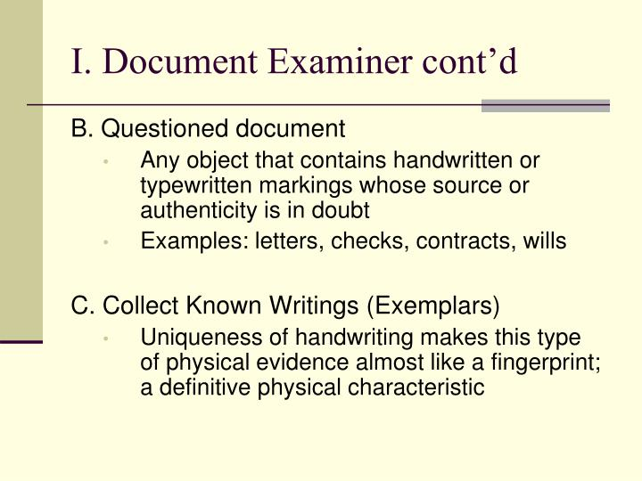 I. Document Examiner cont'd