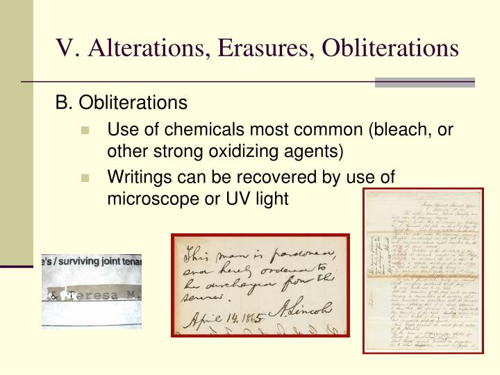 V. Alterations, Erasures, Obliterations