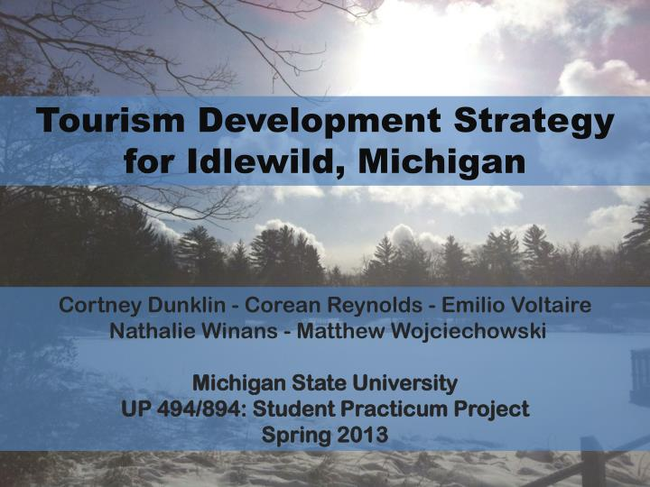 Tourism Development Strategy for Idlewild, Michigan