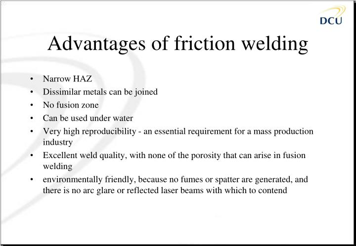 Advantages of friction welding