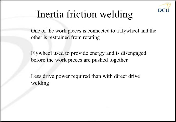 Inertia friction welding